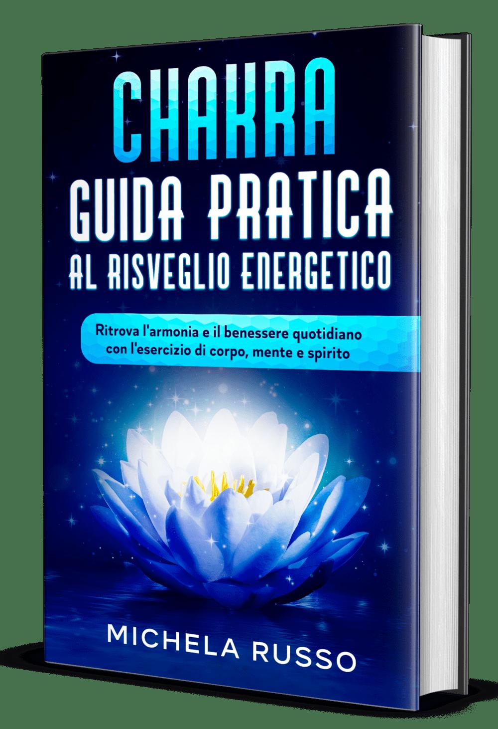 Chakra Guida Pratica al Risveglio Energetico di Michela Russo
